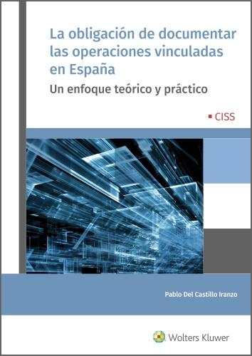 LA OBLIGACIÓN DE DOCUMENTAR LAS OPERACIONES VINCULADAS EN ESPAÑA. UN ENFOQUE TEÓRICO Y PRÁCTICO