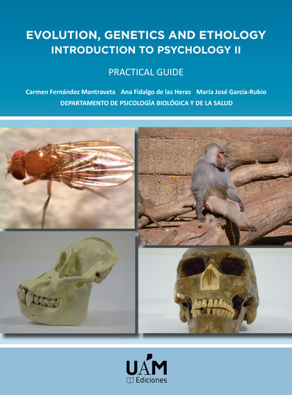 EVOLUTION, GENETICS AND ETHOLOGY. INTRODUCTION TO PSYCHOLOGY II. PRACTICAL GUIDE.