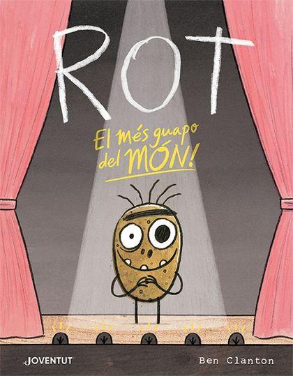 ROT, EL MÉS GUAPO DEL MÓN.