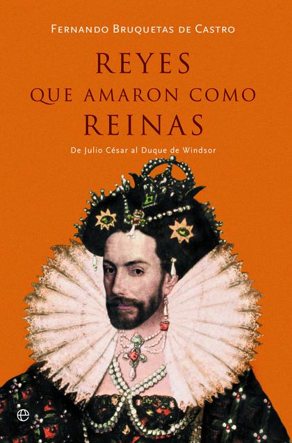 REYES QUE AMARON COMO REINAS                                                    DE JULIO CÉSAR