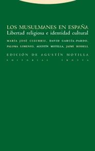 LOS MUSULMANES EN ESPAÑA: LIBERTAD RELIGIOSA E IDENTIDAD CULTURAL