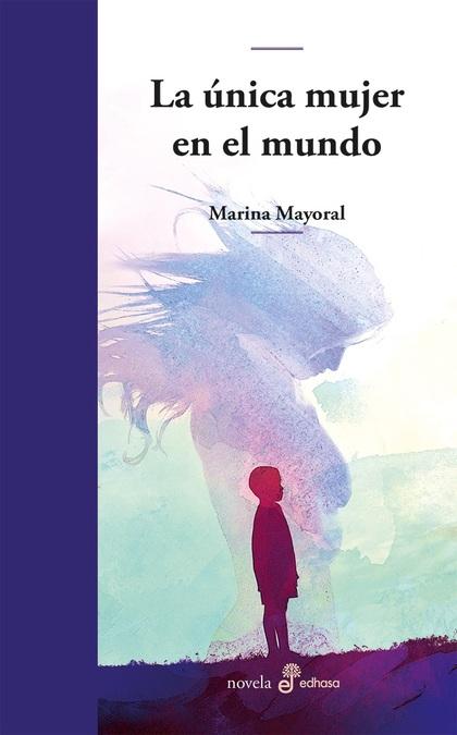 LA ÚNICA MUJER EN EL MUNDO.