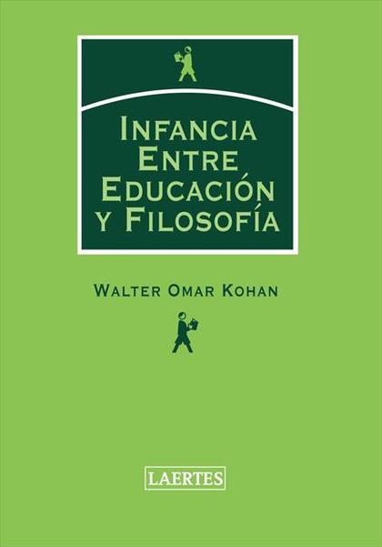 INFANCIA : ENTRE EDUCACIÓN Y FILOSOFÍA