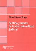 SENTIDO Y LÍMITES DE LA DISCRECIONALIDAD JUDICIAL
