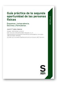 GUÍA PRÁCTICA DE LA SEGUNDA OPORTUNIDAD DE LAS PERSONAS FÍSICAS. ESQUEMAS, JURISPRUDENCIA, DOCT