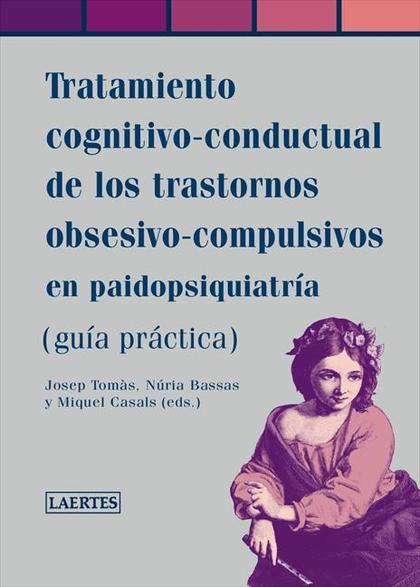 TRATAMIENTO COGNITIVO-CONDUCTUAL DE LOS TRASTORNOS OBSESIVO-COMPULSIOS EN PAIDOPSIQUIATRÍA : (G