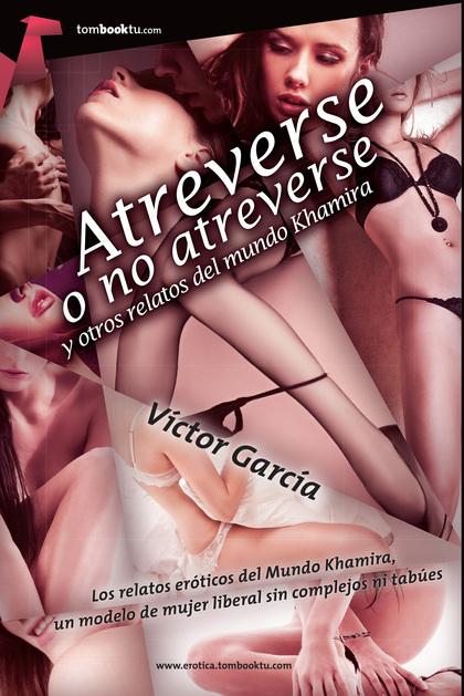 ATREVERSE O NO ATREVERSE