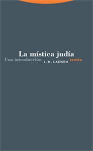 LA MÍSTICA JUDÍA: UNA INTRODUCCIÓN