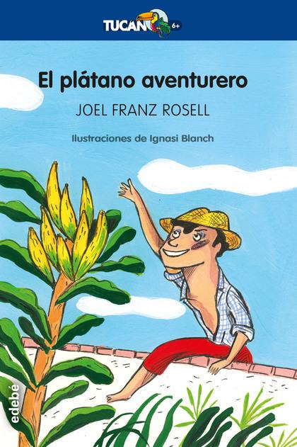 EL PLATANO AVENTURERO.