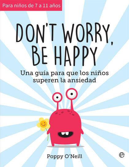 DON´T WORRY, BE HAPPY                                                           UNA GUÍA PARA Q