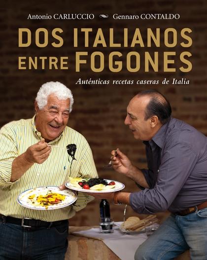 DOS ITALIANOS ENTRE FOGONES. AUTÉNTICAS RECETAS CASERAS DE ITALIA