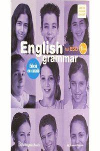 (CAT).(I.ESO).ENGLISH GRAMMAR FOR ESO (1ER.-2N.)+C.