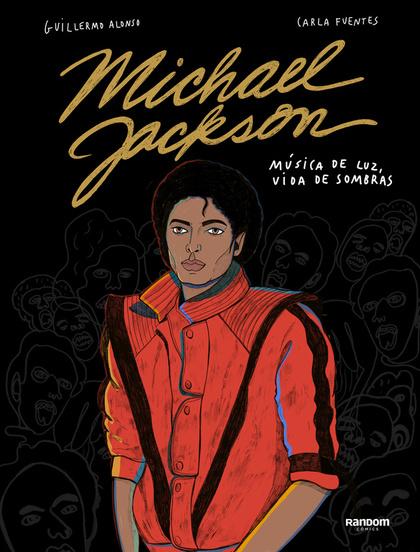 MICHAEL JACKSON. MÚSICA DE LUCES, VIDA DE SOMBRAS