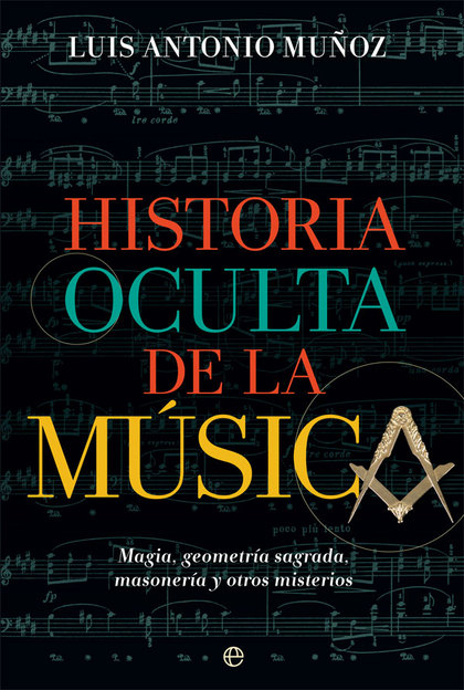 HISTORIA OCULTA DE LA MÚSICA                                                    MAGIA, GEOMETRÍ