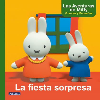 LA FIESTA SORPRESA (LAS AVENTURAS DE MIFFY. PRIMERAS LECTURAS).