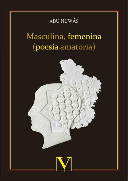 MASCULINA, FEMENINA (POESÍA AMATORIA).