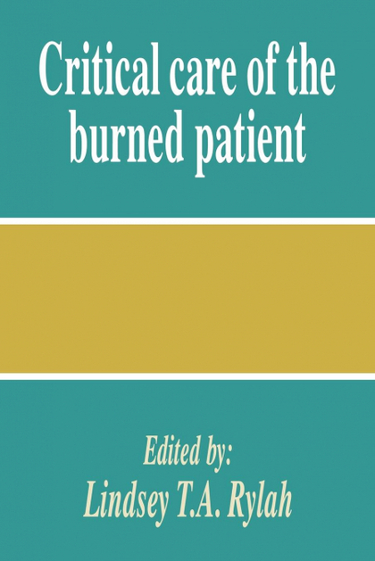 CRITICAL CARE OF THE BURNED PATIENT