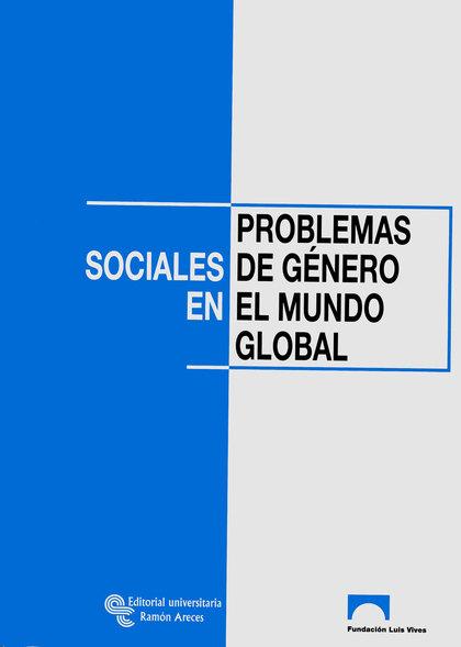 PROBLEMAS SOCIALES DE GÉNERO EN EL MUNDO GLOBAL