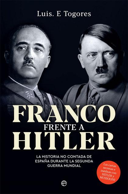 FRANCO FRENTE A HITLER                                                          LA HISTORIA NO