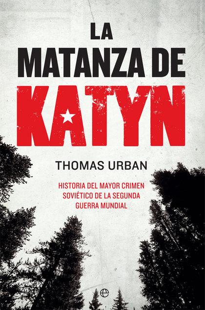 LA MATANZA DE KATYN                                                             HISTORIA DEL MA