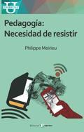 PEDAGOGÍA. NECESIDAD DE RESISTIR