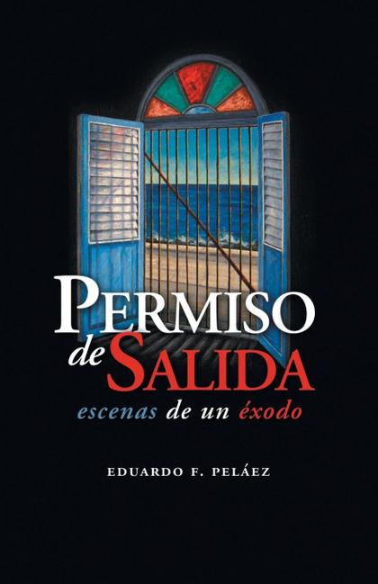 PERMISO DE SALIDA. ESCENAS DE UN ÉXODO