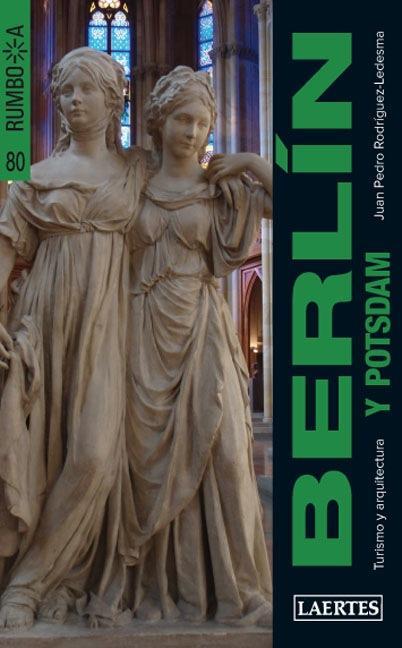 BERLÍN (Y POTSDAM) : TURISMO Y ARQUITECTURA