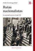 RUTAS NACIONALISTAS. LA SOCIEDAD VASCA EN EL SIGLO XXI