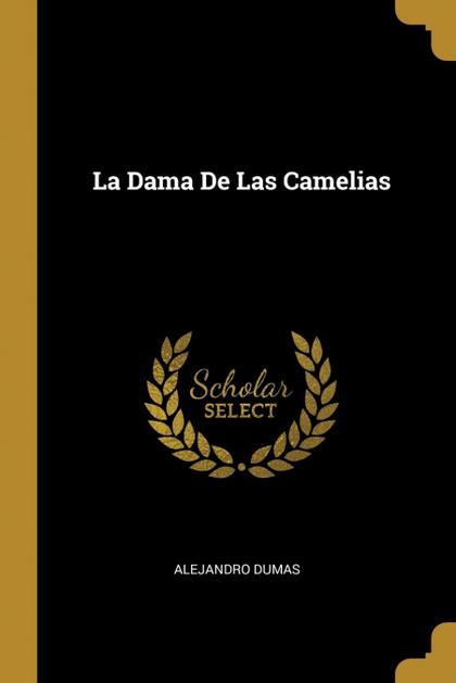 LA DAMA DE LAS CAMELIAS.