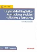 LA PLURALIDAD LINGÜÍSTICA : APORTACIONES FORMATIVAS, SOCIALES Y CULTURALES