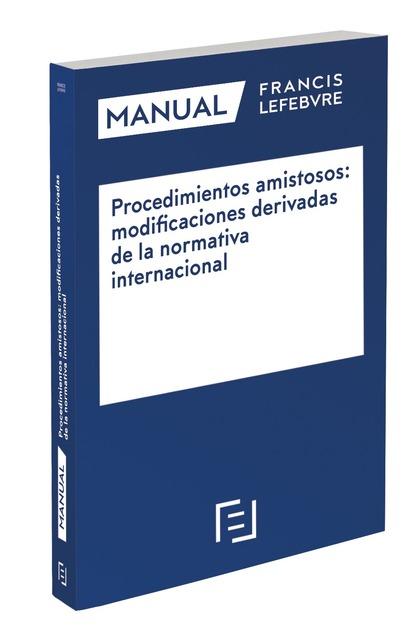 MANUAL PROCEDIMIENTOS AMISTOSOS: MODIFICACIONES DERIVADAS DE LA NORMATIVA INTERN.