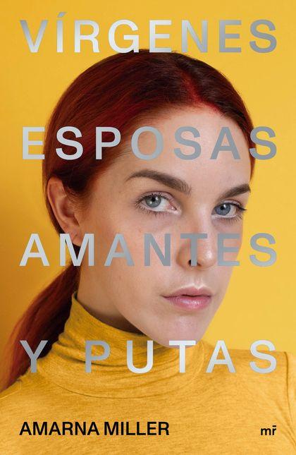 VÍRGENES, ESPOSAS, AMANTES Y PUTAS.