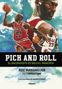PICK AND ROLL. EL BALONCESTO ES SOLO EL PRINCIPIO.