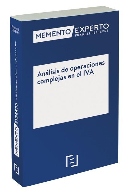 MEMENTO EXPERTO ANÁLISIS DE OPERACIONES COMPLEJAS EN EL IVA.