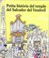 PETITS HISTÒRIA DEL TEMPLE DEL SALVADOR DEL VENDRELL