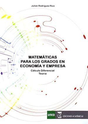 Matemáticas para los grados en Economía y Empresa. Cálculo diferancial. Teoría