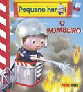 PEQUENO HÉROI - O BOMBEIRO