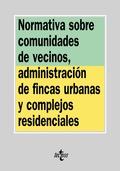 Normativa sobre comunidades de vecinos, administración de fincas urbanas y complejos residencia