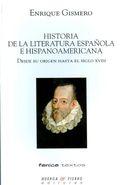 HISTORIA DE LA LITERATURA ESPAÑOLA E HISPANOAMERICANA. DESDE SU ORIGEN HASTA EL SIGLO XVIII