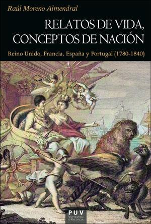 RELATOS DE VIDA, CONCEPTOS DE NACIÓN. REINO UNIDO, FRANCIA, ESPAÑA Y PORTUGAL (1780-1840)