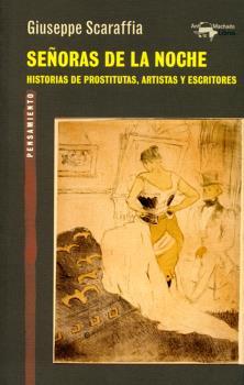 SEÑORAS DE LA NOCHE. HISTORIAS DE PROSTITUTAS, ARTISTAS Y ESCRITORES
