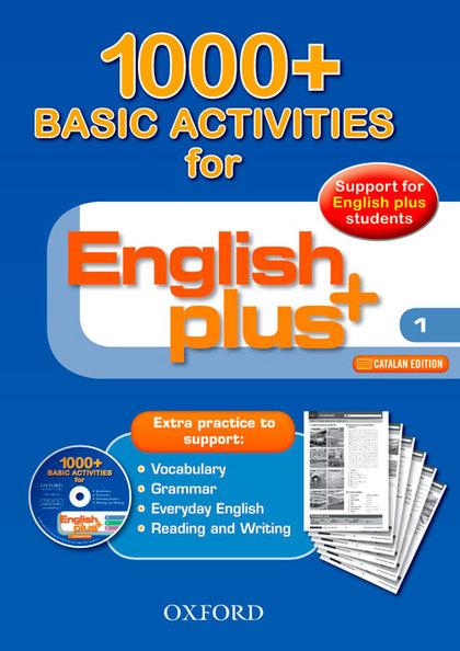 ENGLISH PLUS 1: BASIC ACTIVITIES 1000+CAT