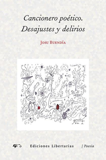 CANCIONERO POÉTICO. DESAJUSTES Y DELIRIOS