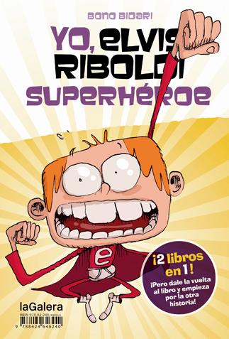 YO, ELVIS RIBOLDI, SUPERHÉROE / YO, ELVIS RIBOLDI: EMMA FOSTER SUPERSTAR.
