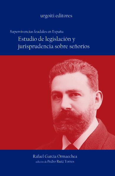 ESTUDIO DE LEGISLACIÓN Y JURISPRUDENCIA SOBRE SEÑORIOS: SUPERVIVENCIAS