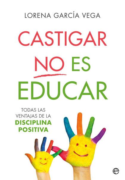 CASTIGAR NO ES EDUCAR                                                           TODAS LAS VENTA