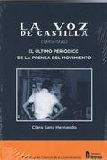 LA VOZ DE CASTILLA (1945-1976). EL ÚLTIMO PERIÓDICO DE LA PRENSA DEL MOVIMIENTO.