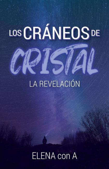 LOS CRÁNEOS DE CRISTAL