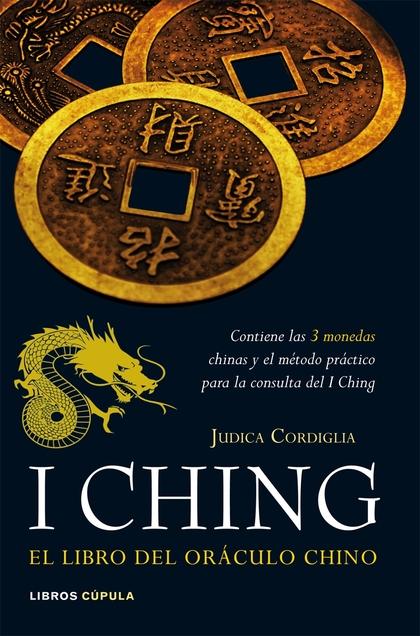 I CHING : EL LIBRO DEL ORÁCULO CHINO