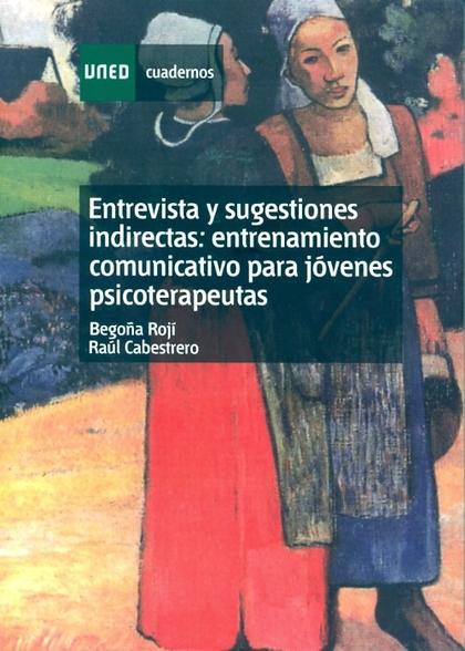 ENTREVISTA Y SUGESTIONES INDIRECTAS: ENTRENAMIENTO COMUNICATIVO PARA JÓVENES PSICOTERAPEUTAS